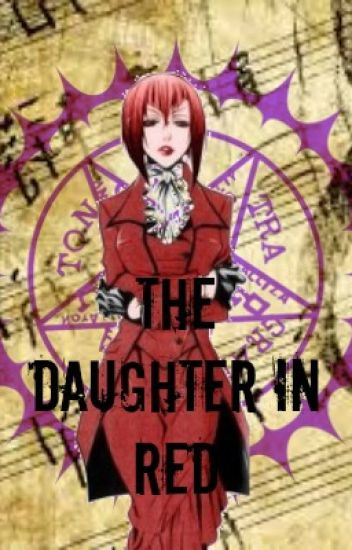 The Daughter In Red 》A Kuroshitsuji Fanfic
