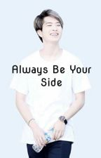 ALWAYS BY YOUR SIDE (GOT7 YOUNGJAE) by LEILANI_2JAE