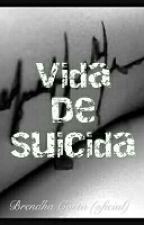Vida De Suicida by Br3eeh