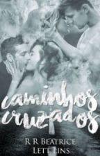 Caminhos Cruzados by LettLins