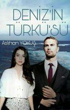 DENİZ'İN  TÜRKÜ'SÜ ( TAMAMLANDI )  by Aslhnyks