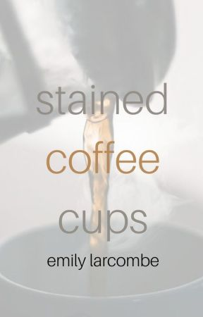 Stained Coffee Cups by ECLarcombe