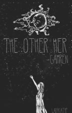 The Other Her - Camren | ♡ Camila Cabello x Lauren Jauregui ♡ by ladykatyp