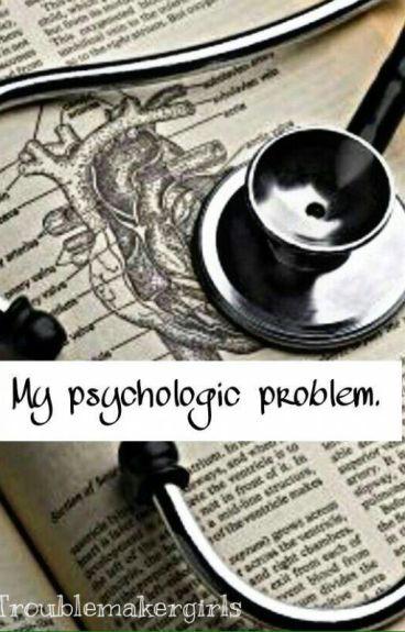 My psychologic problem