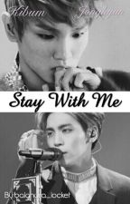 Stay With Me [JongKey] by balandra_locket
