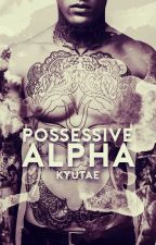 Possessive Alpha by kyutae-