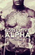 Possessive Alpha by Bookweerd
