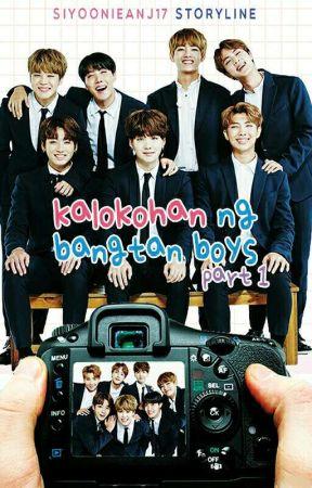 KALOKOHAN NG BANGTAN BOYS by SiyoonieAnj17