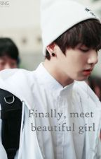 Finally, Meet beautiful girl✔ by minniefairy