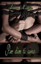 Per Dire Ti Amo - Anna Martin  by xIaiax