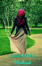 ¿Casualidad O Maktub?  by musulmana_rif