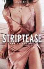 Striptease | ✓ by CometsofMind