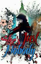 She's Just Nobody by FreakGie_ii_Am