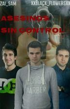 Asesinos Sin Control  by xxThe_Joker_Ladyxx