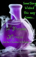 The Potions Mistress and the Chamber of Secrets. by AlliMyCat