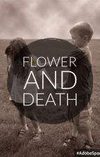 Flower and Death by miss__blu