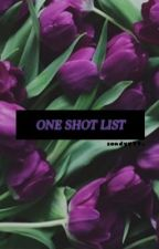 ONE SHOT LIST by itsleyah