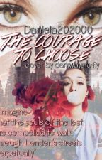 The courage to choose by Daniela202000
