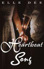 Heartbeat Song (#Wattys2018) by MissElleDee