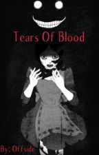 Tears Of Blood  by RiptideFR0