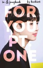 For You Pt. 1 ¦ IUxJungkook by lynndonbridge