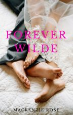Forever Wilde by Mackenzie-Rose