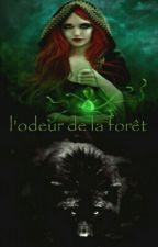 L'odeur De La Forêt  by Angiewriter8113