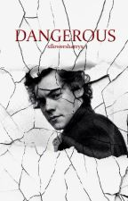 Dangerous  Harry Styles  by xflowersharryx