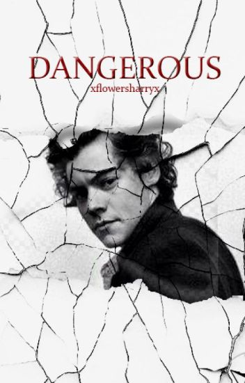 Dangerous |Harry Styles|