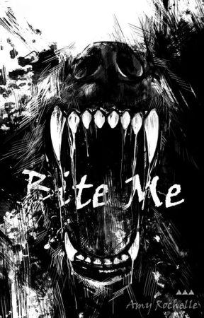 Bite Me by WritingMaverick1996