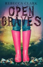 Open Graves by rebeccaclarkauthor