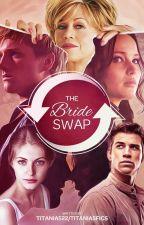 The Bride Swap by ctprospero522