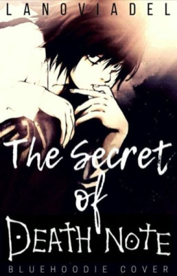 The Secret Of Death Note (Lawliet (Ryusaki) (L) Y Tú)