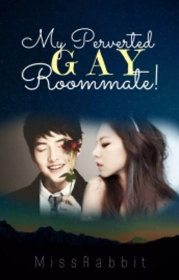 My Perverted Gay Roommate!!