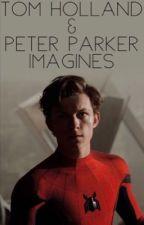 Tom Holland/ Peter Parker Imagines by phantom_my