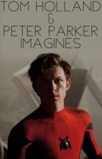 Tom Holland/ Peter Parker Imagines by blueberrypeter