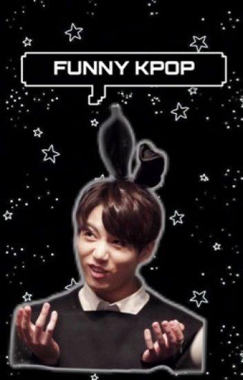 • Funny Kpop •