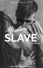 My Slave by Darkstar5