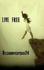 Live Free by chubbycupcake24