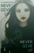 Never Give Up    Harry Potter by SlytherinPrincess307