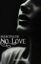 Buurtpolitie ''No Love'' by Amori2005