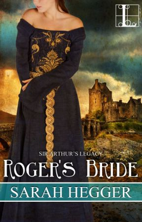 Roger's Bride - An Excerpt by SarahHegger