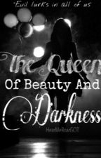 The Queen Of Beauty And Darkness by HearMeRoarGOT