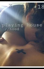 playing house//hood (+18) by _gizemliokuryazar_