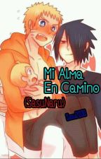Mi Alma En Camino (SasuNaru) by Sasu2030