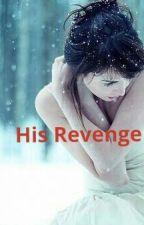 His Revenge by Sarahhridi