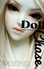 DollChase by Pandaloverasdfgh