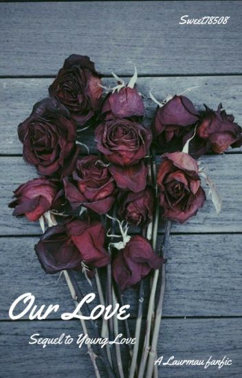 Our Love (Laurmau) {Young Love Book 2}
