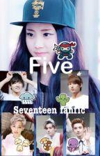 Five (Seventeen fanfic) by TweeRoro