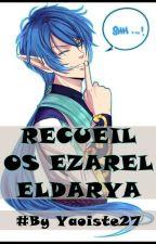 OS Eldarya -Ezarel-  by Yaoiste27